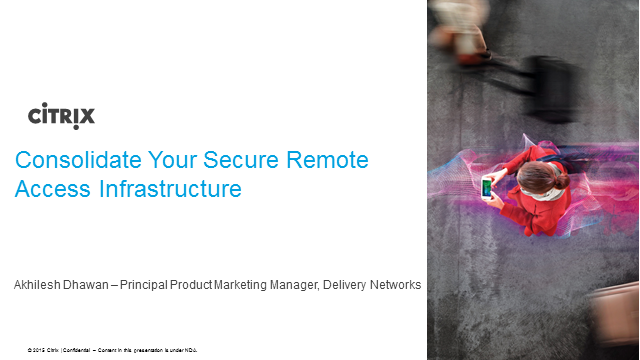 For Security Sake: Consolidate Your Secure Remote Access Infrastructure