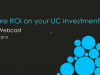 Deliver Unified Communications ROI
