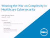 Winning the War on Complexity in Healthcare Cybersecurity