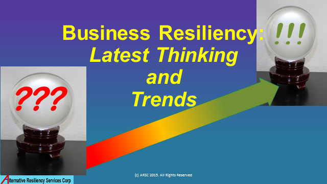 Business Resiliency: Latest Thinking and Trends