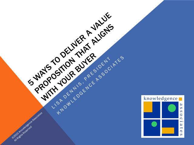 5 Ways to Deliver a Value Proposition that Aligns you with Your Buyer