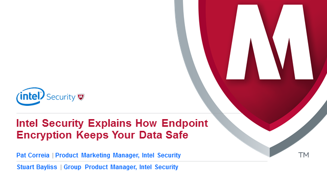 Intel Security Explains How Endpoint Encryption Keeps Your Data Safe