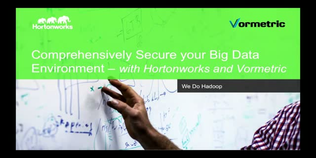 Comprehensively Secure your Big Data Environment - with Hortonworks & Vormetric