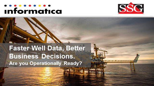 Faster Well Data, Better Business Decisions.  Are you Operationally Ready?