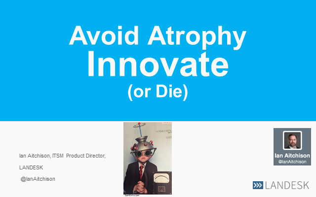 ITSM - How to avoid atrophy and become an innovator