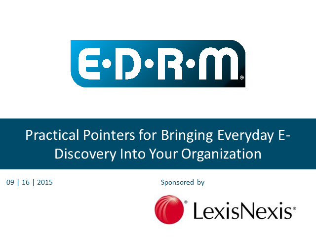 "EDRM webinar, ""Practical Pointers for Bringing Everyday eDiscovery In-House"""
