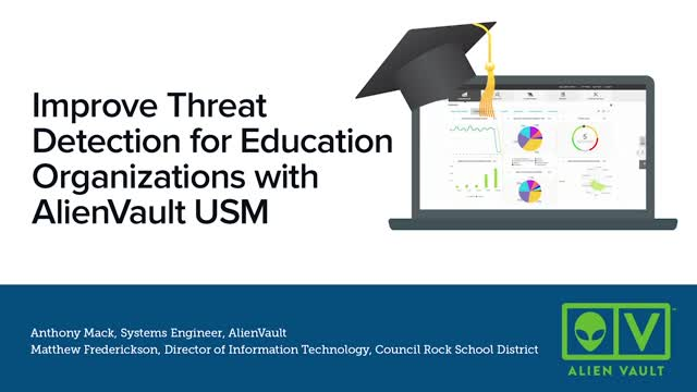 Improve Threat Detection for Education Organizations with AlienVault USM