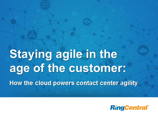 Staying agile in the age of the customer: how the cloud powers contact center