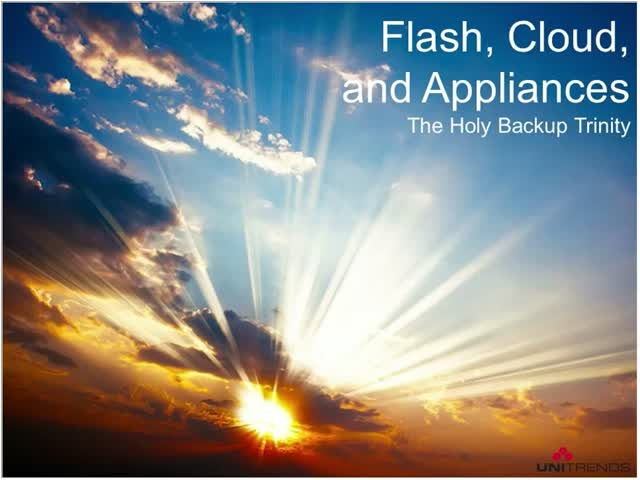 Flash, Cloud and Appliances: The Holy Backup Trinity