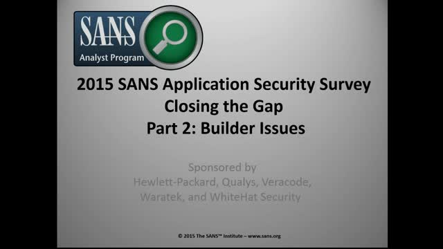 2015 Application Security Survey, Part 2: Builder Issues