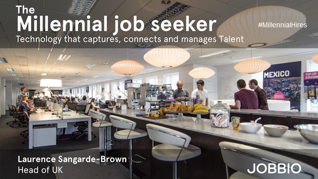 The Millennial Job Seeker: Technology That Captures, Connects and Manages Talent