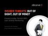 Insider Threats: Out of Sight, Out of Mind?