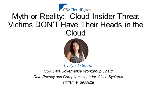 Myth or Reality: Insider Threat Victims DON'T Have Their Heads in the Cloud