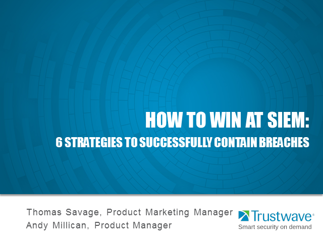 How to Win at SIEM: 6 Strategies to Successfully Contain Breaches