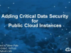 Adding Critical Data Security for Public Cloud Instances