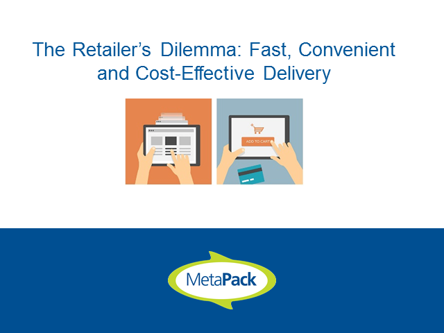 The Retailer's Dilemma: Fast, Convenient & Cost-Effective Delivery