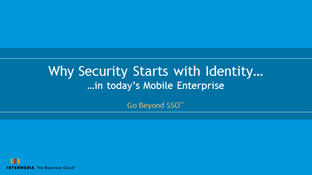 Why Security Starts with Identity in Today's Mobile Enterprise