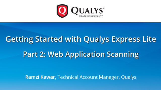 Getting Started with Qualys Express Lite - Part 2: Web Application Scanning