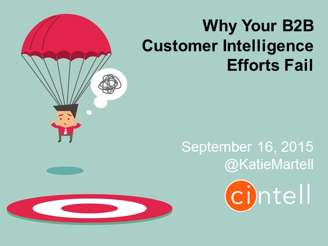 Why Your B2B Customer Intelligence Efforts Fail