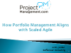 How Portfolio Management Aligns with Scaled Agile (1 PDU)