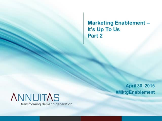 Marketing Enablement - It's Up To Us Part 2