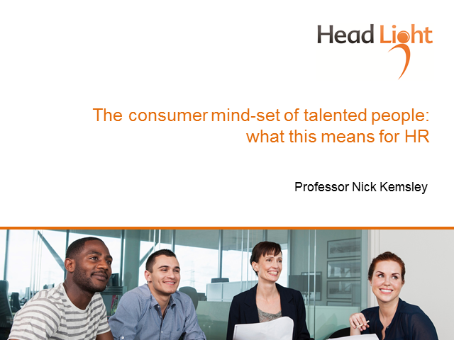 The Consumer Mind-Set of Talented People: What This Means for HR