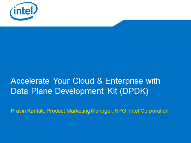 Accelerate Your Cloud & Enterprise with Data Plane Development Kit (DPDK)