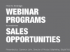 How to Leverage Webinar Programs to Maximize Sales Opportunities