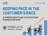 Keeping Pace in the Customer's Race