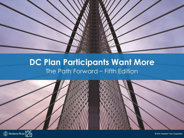 What DC Plan Participants Want May Surprise You