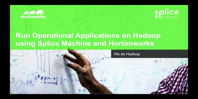 Run Operational Applications on Hadoop using Splice Machine and Hortonworks
