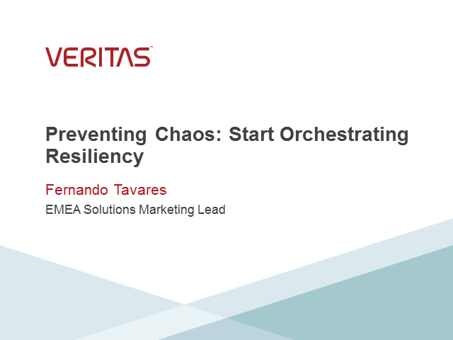 Preventing Chaos: Start Orchestrating Resiliency