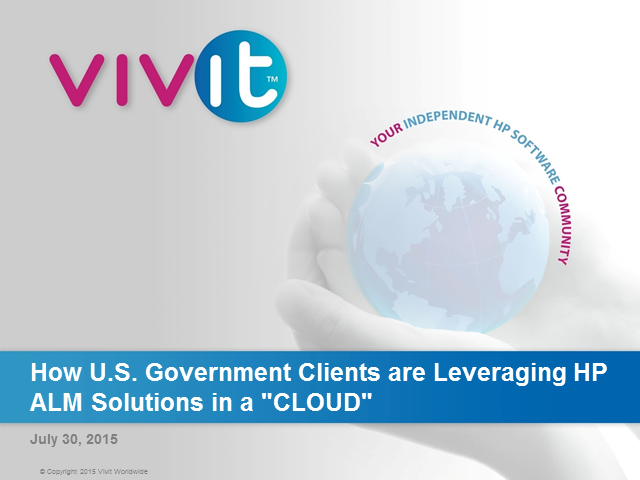 "How U.S. Government Clients are Leveraging HP ALM Solutions in a ""CLOUD"""