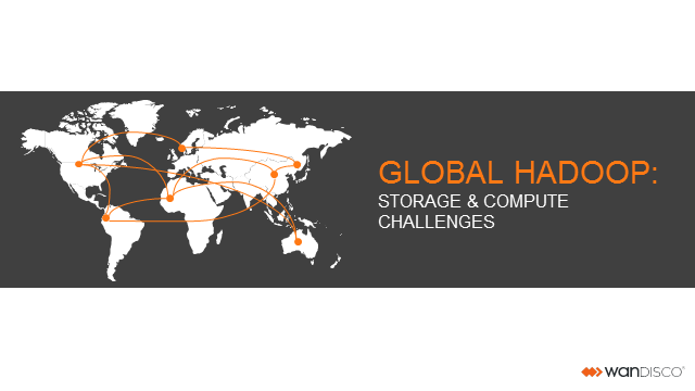Global Hadoop: Storage and Compute Challenges