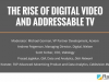 The Rise of Digital Video and Addressable TV