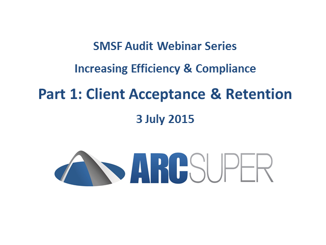 Increasing SMSF Audit Efficiency - Client Acceptance & Retention
