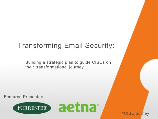 Transforming email security: Building a strategic plan for CISOs