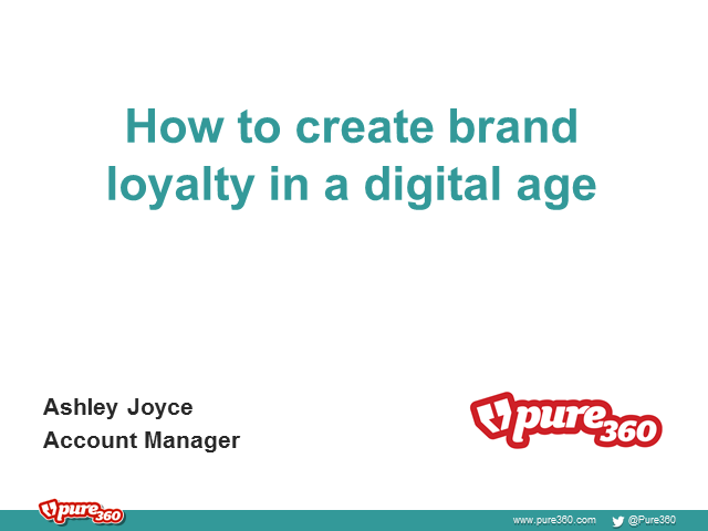 How to create brand loyalty in a digital age