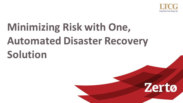 Minimizing Risk with One, Automated Disaster Recovery Solution