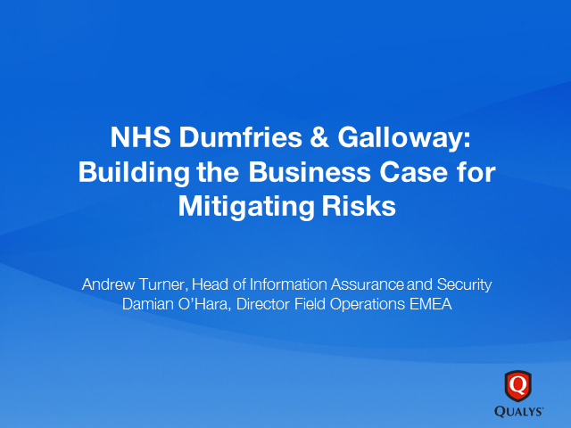 NHS Dumfries & Galloway: Building the Business Case for Mitigating Risks