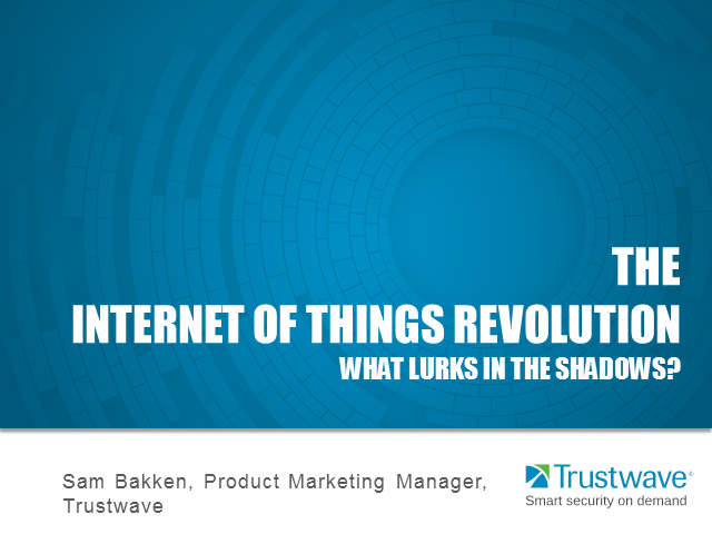 The Internet of Things revolution-what lurks in the shadows?