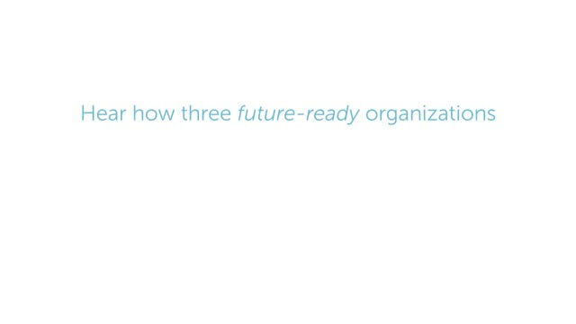 Dell Future-Ready Enterprise Customer Case Studies