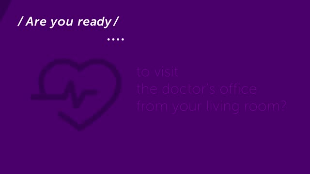 Are you ready to visit the doctor's office from your living room?