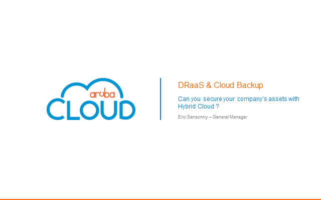 DRaaS and Cloud Backup: Can you secure your company's assets with Hybrid Cloud?