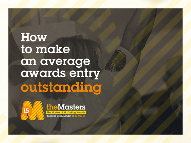 The Masters of Marketing - How to make an excellent awards entry outstanding