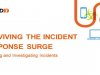 Surviving the incident response surge: Detecting and Investigating Incidents