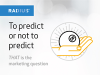 To Predict or Not to Predict:  How to Get Started with Predictive Analytics
