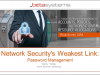Network Security's Weakest Link: Password Management