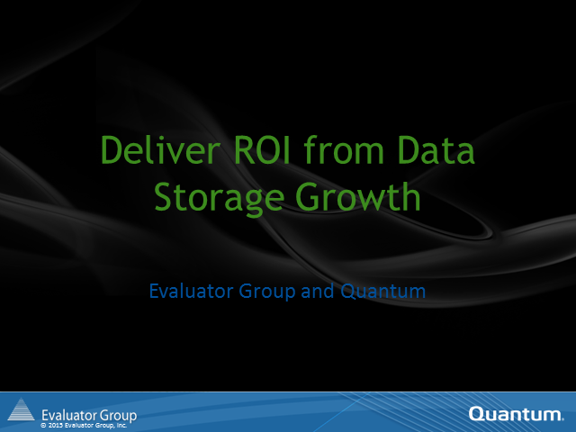 Deliver ROI from Data Storage Growth