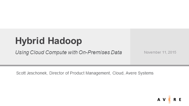 Hybrid Hadoop:  Using Cloud Compute with On-Premises Data